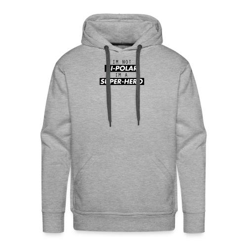 YE: IM NOT BIPOLAR IM A SUPERHERO - Sweat-shirt à capuche Premium pour hommes
