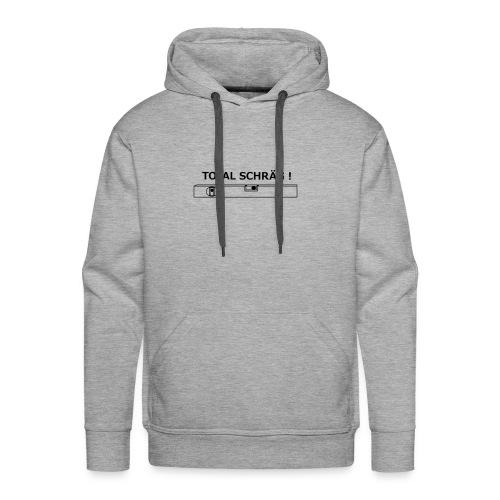 Total schraeg - Männer Premium Hoodie