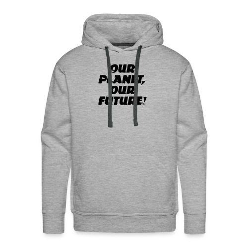 Our Planet our future! - Männer Premium Hoodie