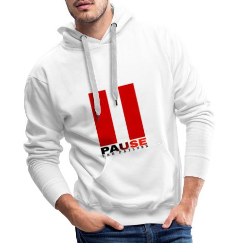 PAUSE THE FAILURE - Sweat-shirt à capuche Premium pour hommes