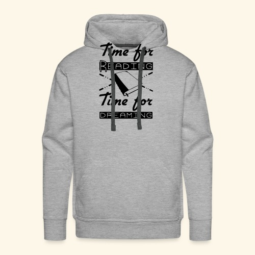 Time for Reading & Dreaming - Men's Premium Hoodie