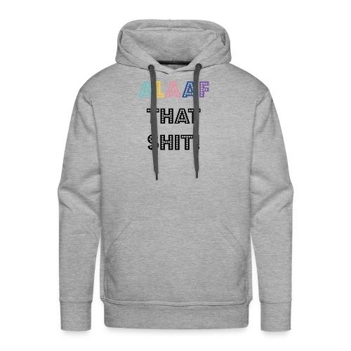 Alaaf that Shit - Männer Premium Hoodie