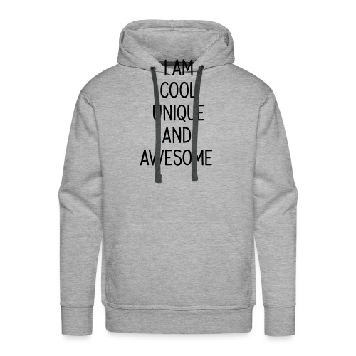 i am cool unique and - Männer Premium Hoodie