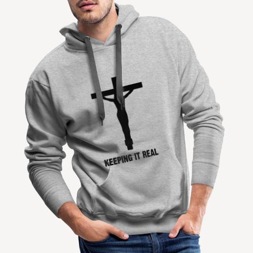 KEEPING IT REAL - Men's Premium Hoodie
