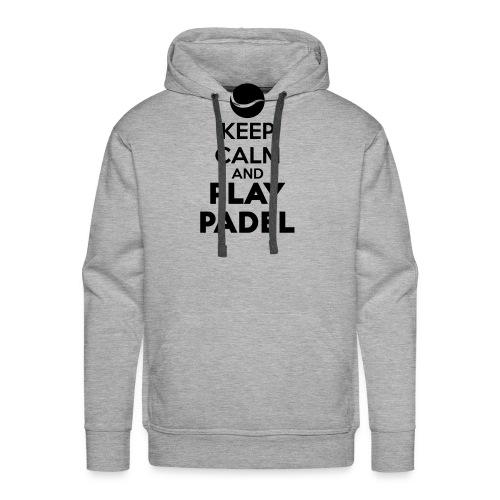 Keep Calm and Play Padel - Sudadera con capucha premium para hombre
