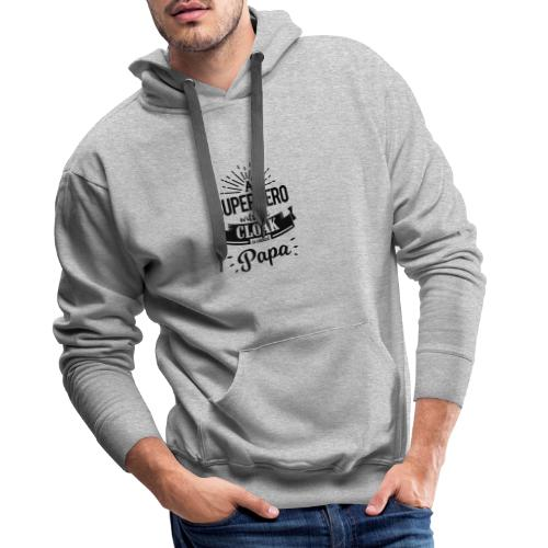 A Superhero without Cloak is called Papa - Männer Premium Hoodie