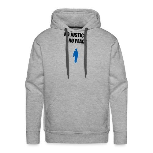 NO JUSTICE NO PEACE - Männer Premium Hoodie