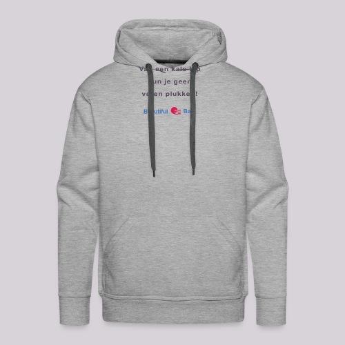 Van een kale kip b - Mannen Premium hoodie