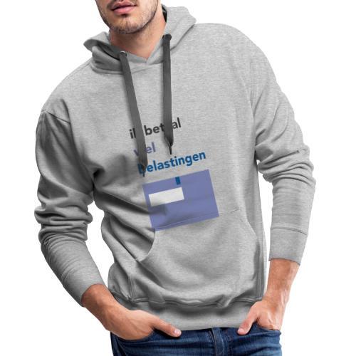 Ik betaal wel belastingen - Mannen Premium hoodie