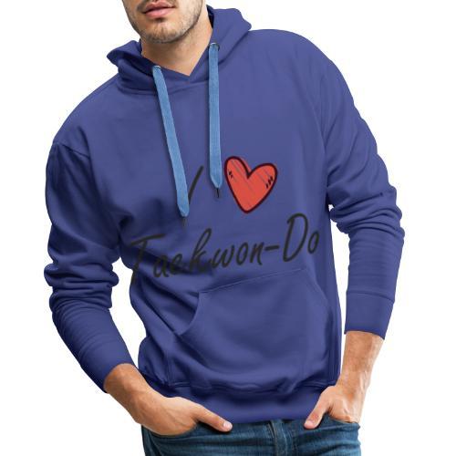 I love taekwondo letras negras - Sudadera con capucha premium para hombre