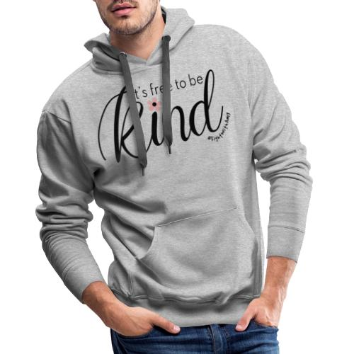 Amy's 'Free to be Kind' design (black txt) - Men's Premium Hoodie