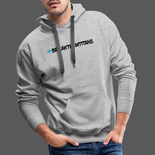 BTITANS #BreakThemTitans Print - Männer Premium Hoodie