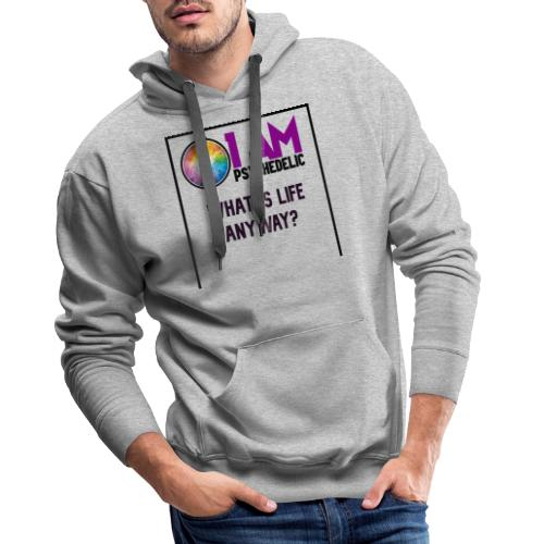 WHAT IS LIFE ANYWAY - Mannen Premium hoodie