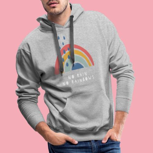 No Rain no Rainbows - Männer Premium Hoodie
