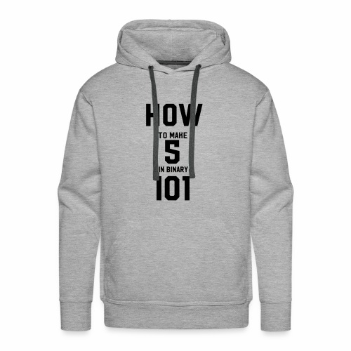 how to make 5 in binary - Men's Premium Hoodie