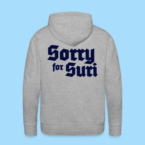 Sorry for Suri - Männer Premium Hoodie