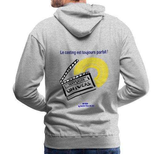 Le casting est toujours parfait - Sweat-shirt à capuche Premium pour hommes