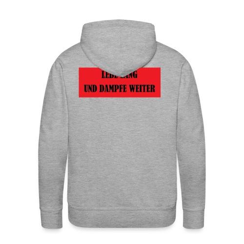 LEBE LANG UND DAMPFE WEITER - Männer Premium Hoodie
