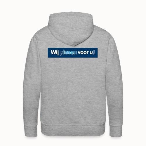 Artikelen met het nieuwe Wij Pinnen voor U logo - Mannen Premium hoodie