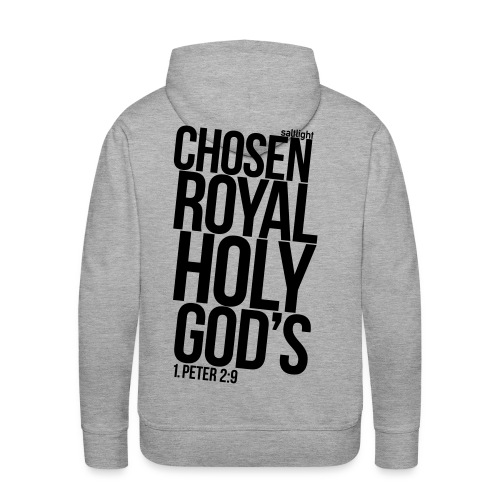 Chosen Royal Holy God's - 1st Peter 2: 9 - Men's Premium Hoodie