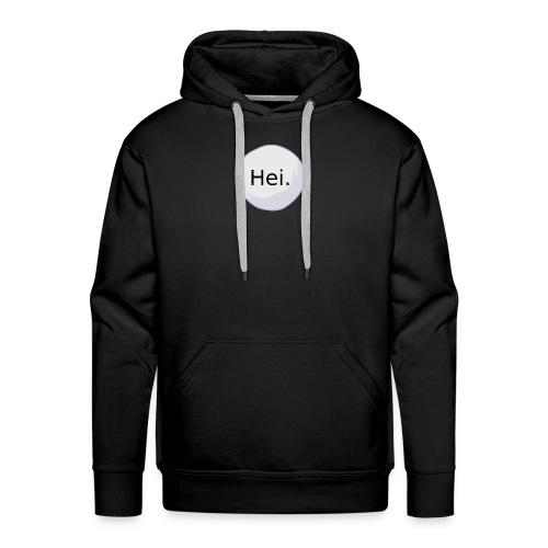 Hei. - Premium hettegenser for menn