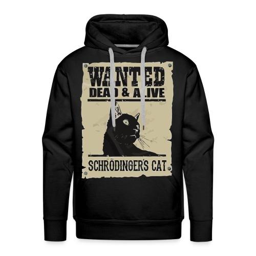 Wanted dead and alive schrodinger's cat - Men's Premium Hoodie