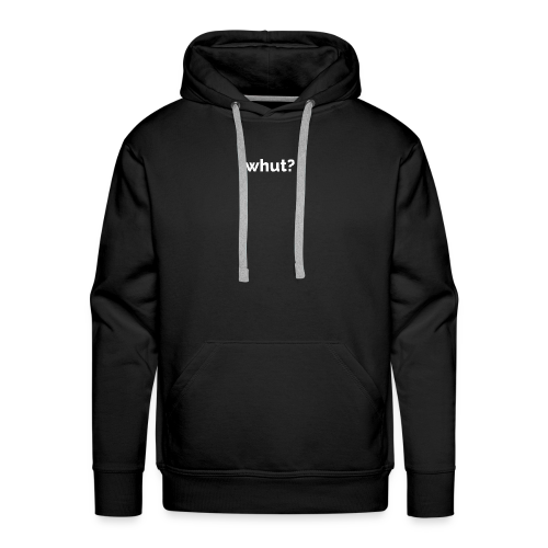 Whut? - Mannen Premium hoodie