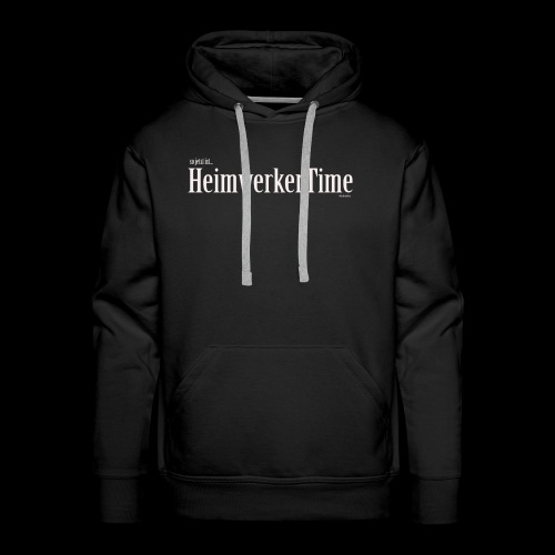 HeimwerkerTime - Männer Premium Hoodie