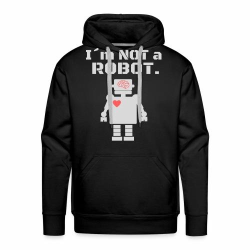 Im not a robot - Sudadera con capucha premium para hombre
