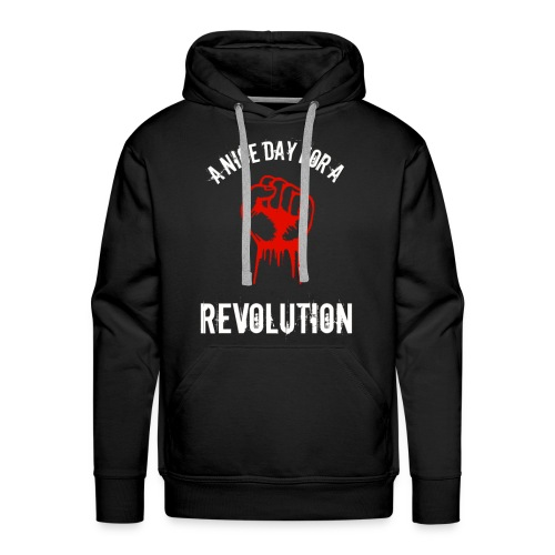 a nice day for a revolution - Men's Premium Hoodie