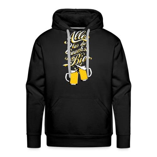 Du brauchst Bier! - Männer Premium Hoodie