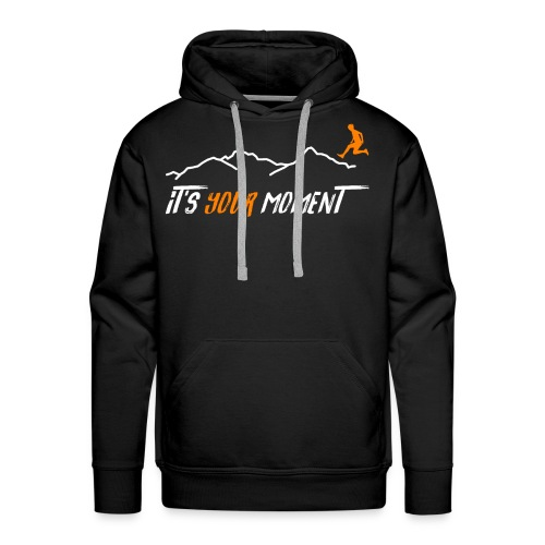 IT'S YOUR MOMENT - Sudadera con capucha premium para hombre