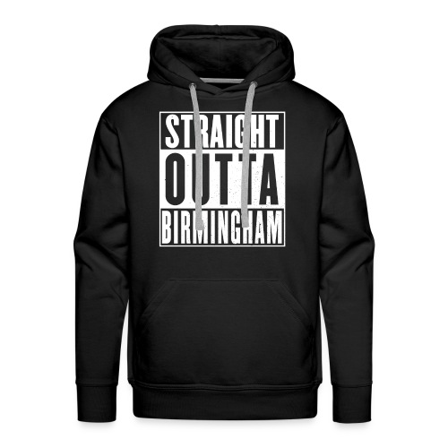 Straight Outta Birmingham - Men's Premium Hoodie