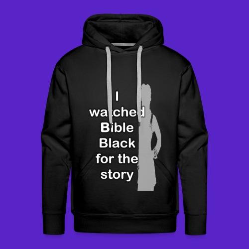 I watched Bible Black for the story - Felpa con cappuccio premium da uomo