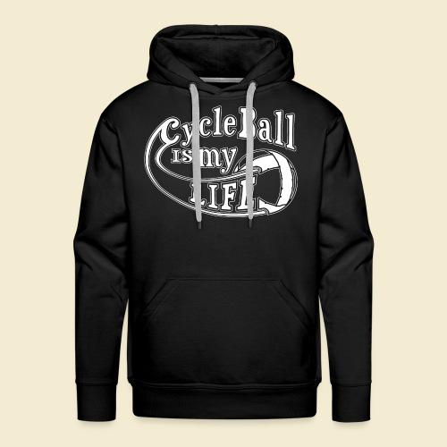 Radball | Cycle Ball is my Life - Männer Premium Hoodie