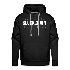 BLOCKCHAIN ​​IS CALLING - Men's Premium Hoodie