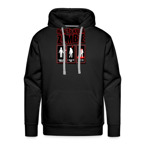 How to kill a Zombie - Men's Premium Hoodie