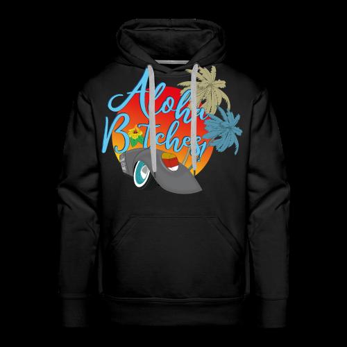 Aloha B*tches - Männer Premium Hoodie