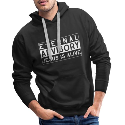 Eternal Advisory: Jesus is Alive - Christlich - Männer Premium Hoodie