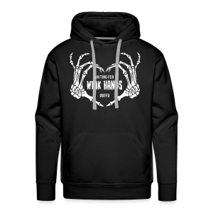 WAITING FOR WEAK HANDS - #BTFD - Men's Premium Hoodie