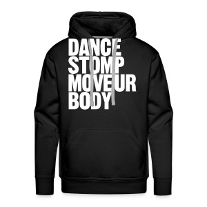 Dance Stomp Move Ur Body - Männer Premium Hoodie