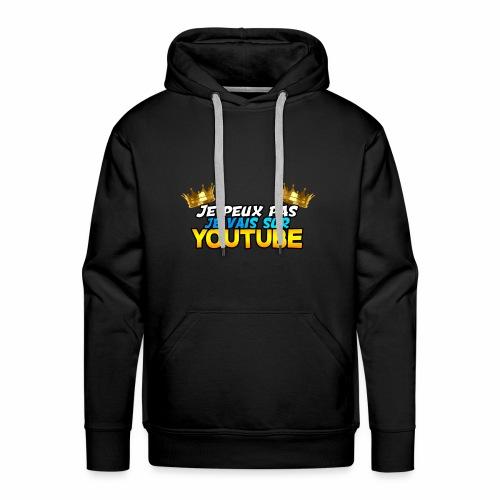 Je peux pas je vais sur youtube - Sweat-shirt à capuche Premium pour hommes