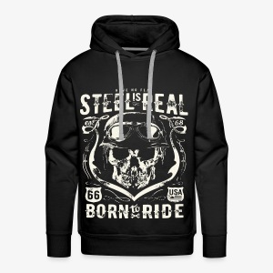 Have No Fear Steel Is Real Born to Ride est 68 - Männer Premium Hoodie