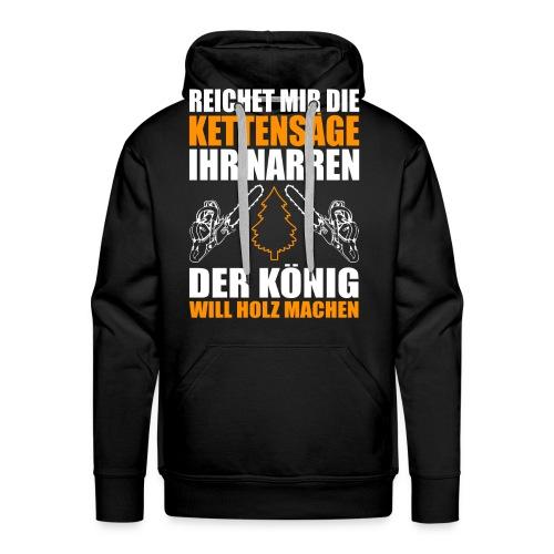 HOLZ SÄGE KETTENSÄGE GESCHENK WALD FÖRSTER BERUF - Männer Premium Hoodie