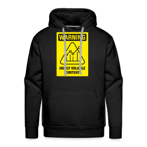 WARNING - HIGHLY VOLATILE CONTENT - Men's Premium Hoodie