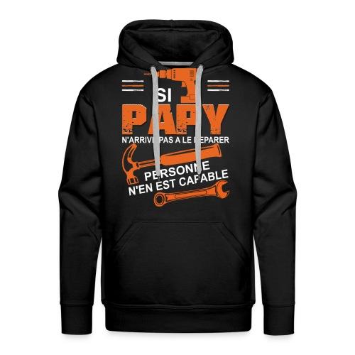 Grand Père T shirt -Si papy ne peut pas le réparer - Sweat-shirt à capuche Premium pour hommes