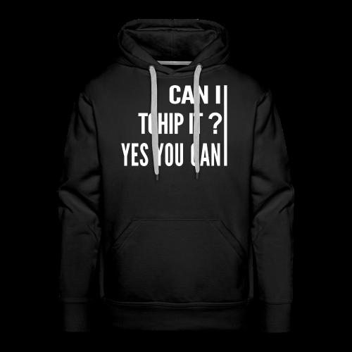 Can I Tchip It? - Sweat-shirt à capuche Premium pour hommes