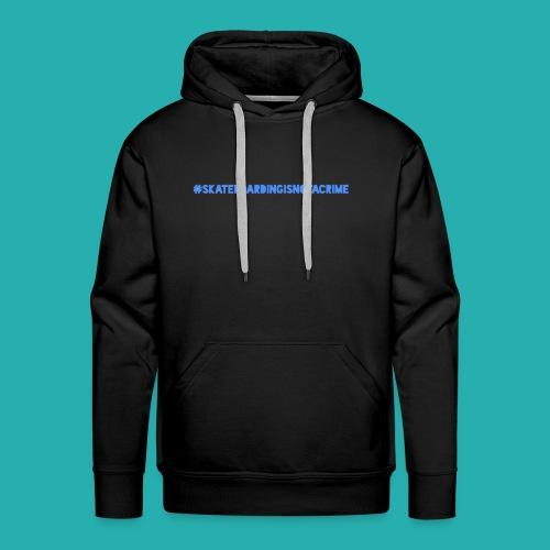 #SKATEBOARDINGISNOTACRIME - Männer Premium Hoodie