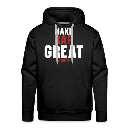 make rap great again - Männer Premium Hoodie