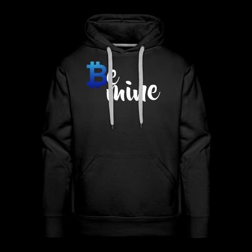 Be Mine - Männer Premium Hoodie
